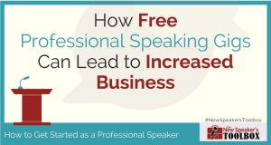 How Free Professional Speaking Gigs Can Lead to Increased Business