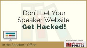 Don't Let Your Speaker Website Get Hacked!