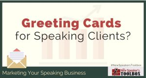Greeting Cards for Speaking Clients?