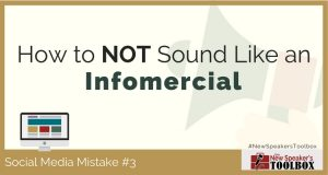 Social Media Mistake #3 ~ How to NOT Sound Like an Infomercial
