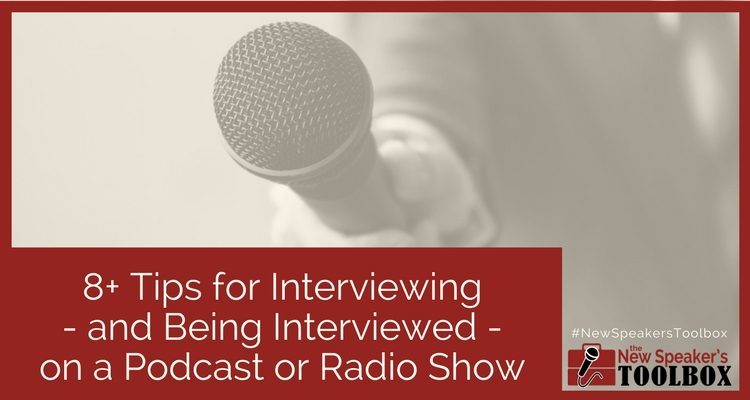 8+ Tips for Interviewing — and Being Interviewed — on a Podcast or Radio Show