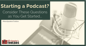Starting a Podcast? Consider These Questions as You Get Started