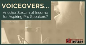 Voiceovers... another stream of income for aspiring professional speakers?