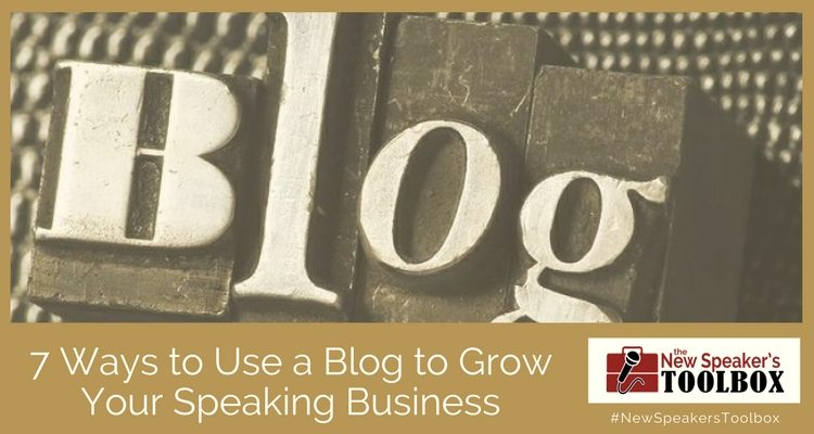 7 Ways to Use a Blog to Grow Your Speaking Business